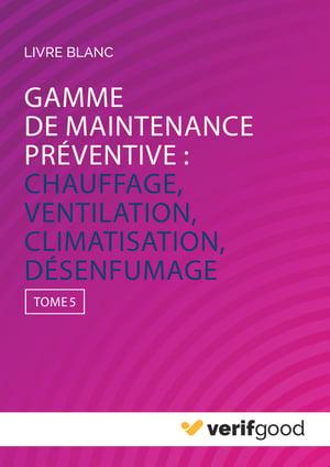 Gamme-de-maintenance-préventive---Chauffage-Ventilation-Climatisation-Désenfumage---Tome-5-1